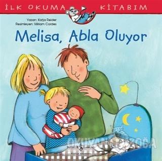 Melisa Abla Oluyor - İlk Okuma Kitabım - Katja Reider - İş Bankası Kül
