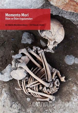 Memento Mori - Ölüm ve Ölüm Uygulamaları - Ali Metin Büyükkarakaya - E