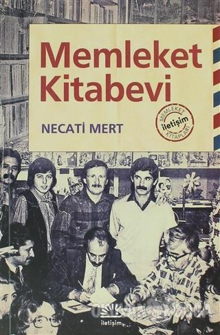Memleket Kitabevi - Necati Mert - İletişim Yayınevi