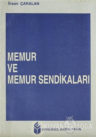 Memur ve Memur Sendikaları - İhsan Çaralan - Evrensel Basım Yayın