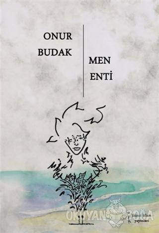 Men Enti - Onur Budak - İkinci Adam Yayınları