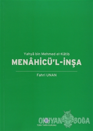 Menahicü'l-İnşa - Yahya Bin Mehmed El-Katib - Fahri Unan - Türk Tarih