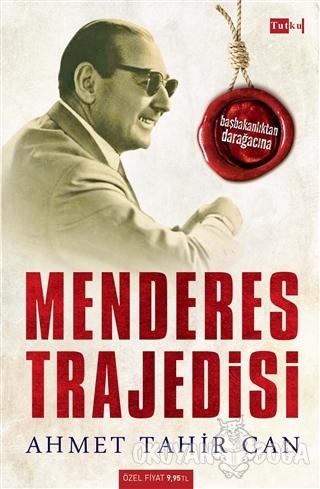 Menderes Trajedisi - Ahmet Tahir Can - Tutku Yayınevi