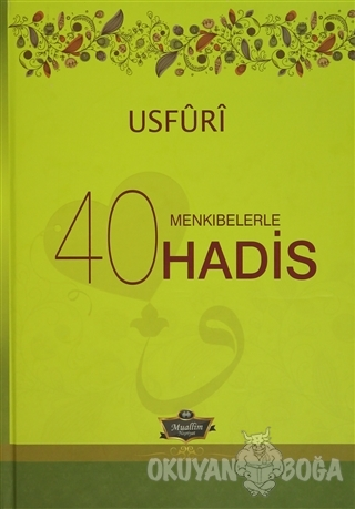 Menkıbelerle 40 Hadis / Usfuri - Kolektif - Muallim Neşriyat
