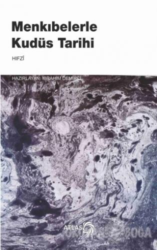 Menkıbelerle Kudüs Tarihi - Hıfzı - Atlas Kitap