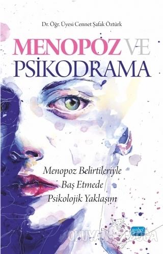 Menopoz ve Psikodrama - Cennet Şafak Öztürk - Nobel Akademik Yayıncılı