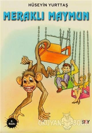 Meraklı Maymun - Hüseyin Yurttaş - Say Çocuk