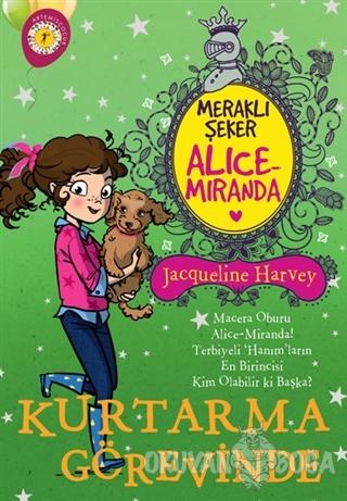 Meraklı Şeker Alice Miranda Kurtarma Görevinde