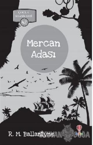 Mercan Adası - R. M. Ballantyne - Dahi Çocuk Yayınları