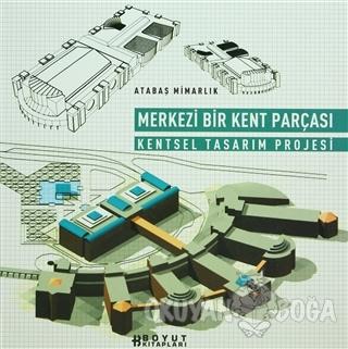 Merkezi Bir Kent Parçası Kentsel Tasarım Projesi
