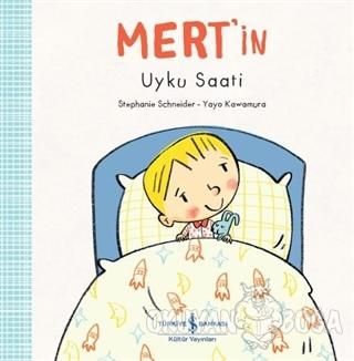 Mert'in Uyku Saati - Stephanie Schneider - İş Bankası Kültür Yayınları