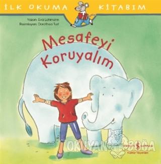 Mesafeyi Koruyalım - İlk Okuma Kitabım - Eva Lohmann - İş Bankası Kült