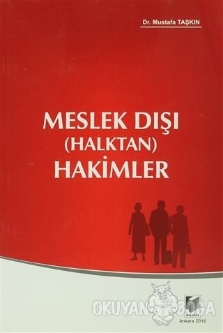 Meslek Dışı (Halktan) Hakimler - Mustafa Taşkın - Adalet Yayınevi