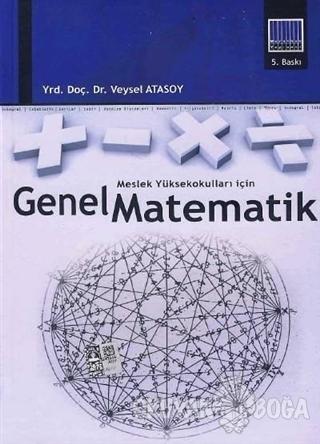 Meslek Yüksekokulları İçin Genel Matematik - Veysel Atasoy - Ekin Bası