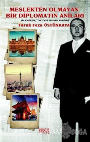 Meslekten Olmayan Bir Diplomatın Anıları