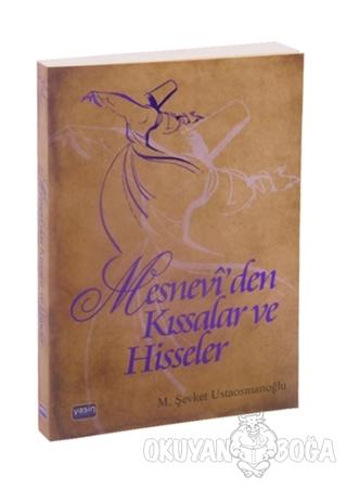 Mesnevi'den Kıssalar ve Hisseler - M. Şevket Ustaosmanoğlu - Yasin Yay