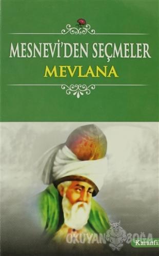 Mesnevi'den Seçmeler - Mevlana Celaleddin Rumi - Karanfil Yayınları