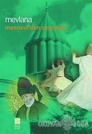 Mesnevi'den Seçmeler - Mevlana Celaleddin Rumi - Bilge Kültür Sanat -