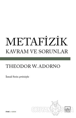 Metafizik - Kavram ve Sorunlar - Theodor W. Adorno - İthaki Yayınları