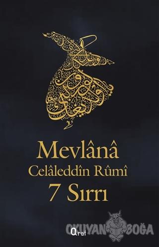 Mevlana Celaleddin Rumi 7 Sırrı - Mevlana Celaleddin Rumi - Araf Yayın
