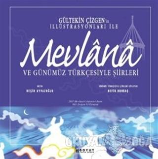 Mevlana ve Günümüz Türkçesiyle Şiirleri