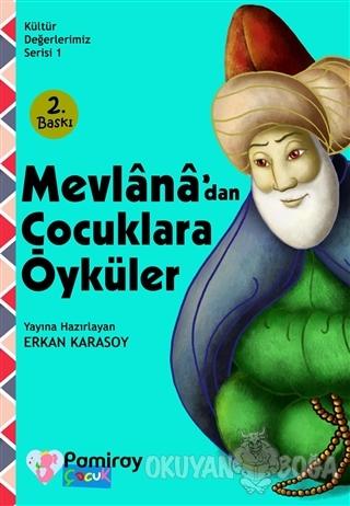 Mevlana'dan Çocuklara Öyküler - Erkan Karasoy - Pamiray Yayınları