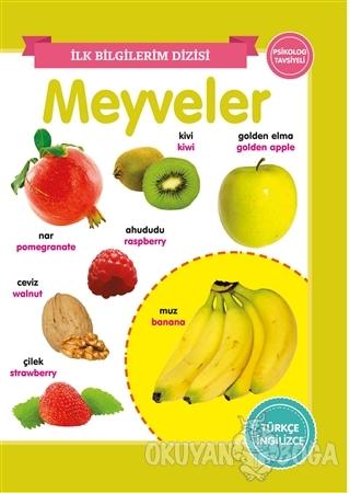 Meyveler – İlk Bilgilerim Dizisi - Kolektif - 0-6 Yaş Yayınları