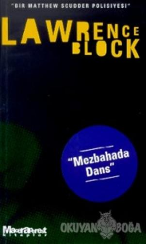 Mezbahada Dans - Bir Matthew Scudder Polisiyesi - Lawrence Block - Oğl