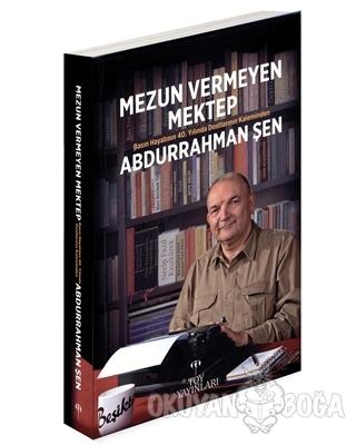 Mezun Vermeyen Mektep (Ciltli) - Abdurrahman Şen - Toy Yayınları