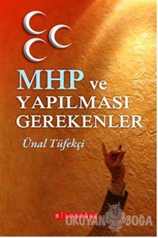 MHP ve Yapılması Gerekenler - Ünal Tüfekçi - Bilgeoğuz Yayınları