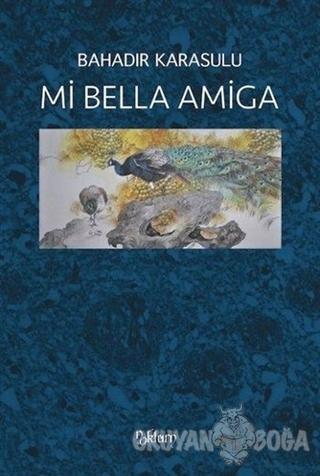 Mi Bella Amiga - Bahadır Karasulu - Noktürn Yayınları