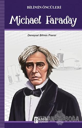 Michael Faraday - Bilimin Öncüleri