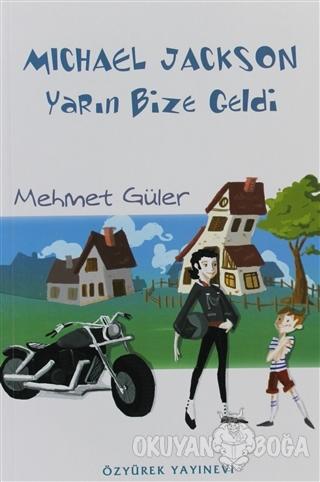 Michael Jackson Yarın Bize Geldi - Mehmet Güler - Özyürek Yayınları