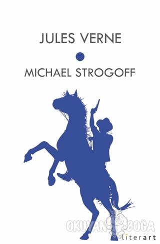 Michael Strogof - Jules Verne - Literart Yayınları