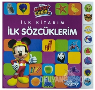 Mickey ve Çılgın Yarışçılar - İlk Kitabım İlk Sözcüklerim - Kolektif -