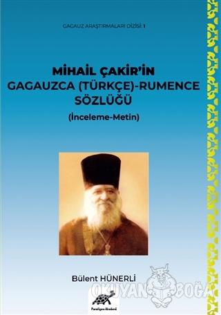 Mihail Çakir'in Gagauzca (Türkçe) - Rumence Sözlüğü