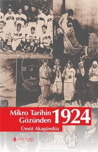 Mikro Tarihin Gözünden 1924 - Ümüt Akagündüz - Yeni İnsan Yayınları