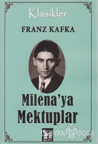 Milena'ya Mektuplar - Franz Kafka - Altın Post Yayıncılık