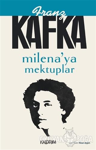 Milena'ya Mektuplar - Franz Kafka - Kaldırım Yayınları