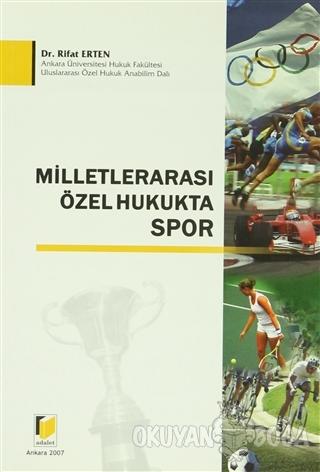 Milletlerarası Özel Hukukta Spor - Rifat Erten - Adalet Yayınevi