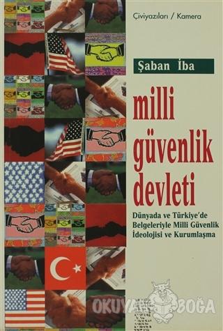 Milli Güvenlik Devleti Dünyada ve Türkiye'de Belgeleriyle Milli Güvenlik İdeolojisi ve Kurumsallaşma
