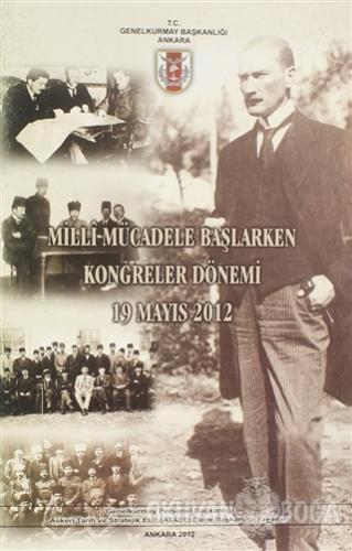 Milli Mücadele Başlarken Kongreler Dönemi 19 Mayıs 2012