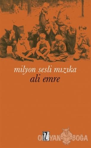 Milyon Sesli Mızıka - Ali Emre - İz Yayıncılık