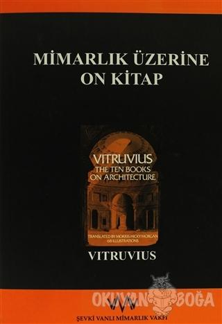 Mimarlık Üzerine On Kitap - Vitruvius - Şevki Vanlı Mimarlık Vakfı Yay