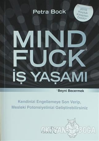 Mind Fuck - İş Yaşamı - Petra Bock - Paloma Yayınevi