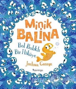 Minik Balina - Bol Balıklı Bir Hikaye - Joshua George - Domingo Yayıne