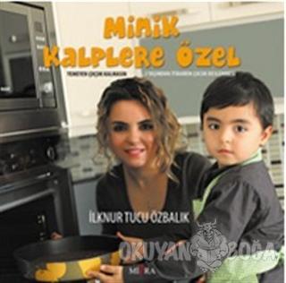 Minik Kalplere Özel - İlknur T. Özbalık - Mitra Yayınları