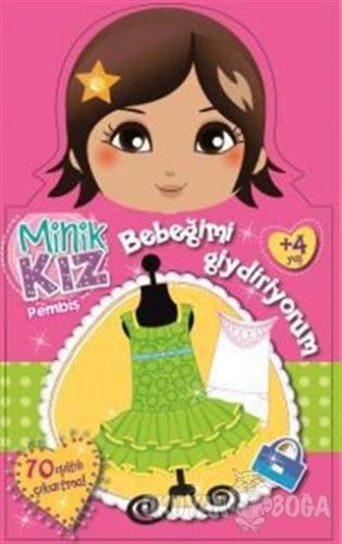 Minik Kız Pembiş Bebeğimi Giydiriyorum - Kolektif - Doğan Egmont Yayın