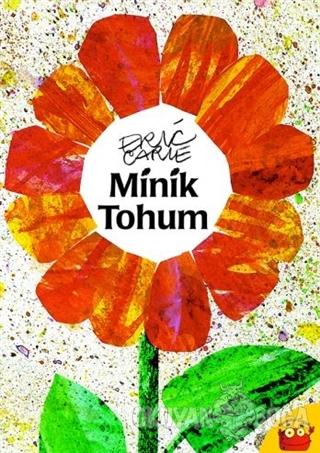 Minik Tohum - Eric Carle - Kuraldışı Yayınevi
