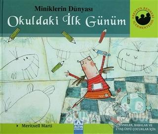 Miniklerin Dünyası: Okuldaki İlk Günüm (Ciltli) - Meritxell Marti - Al